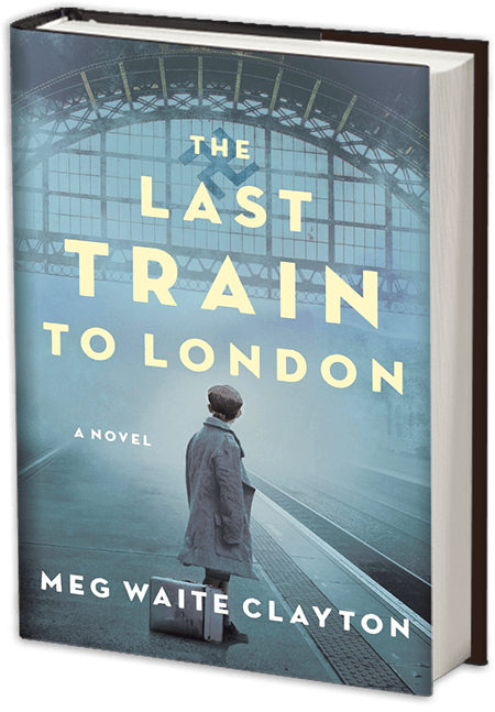 Last Train to London by Meg Waite Clayton