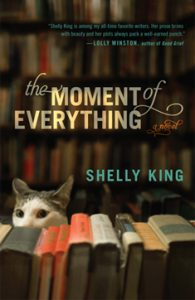 The Moment of Everything by Shelly King