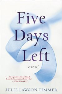5 Days Left, a novel by Julie Lawson Timmer
